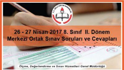 2017 8. SINIF 2. DÖNEM MERKEZİ ORTAK SINAV SORULARI VE CEVAPLARI