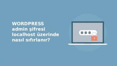 WordPress admin veya kullanıcı şifre sıfırlama